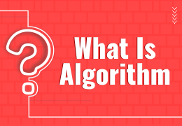 Steps to Make What is an algorithm?